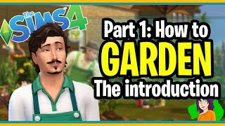 Sims 4 - Gardening - Part 1 The Introduction