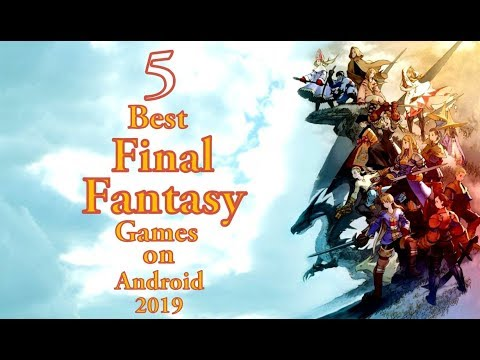 5 Best Final Fantasy Games On Android 2019 | Best Fantasy Games For Android !