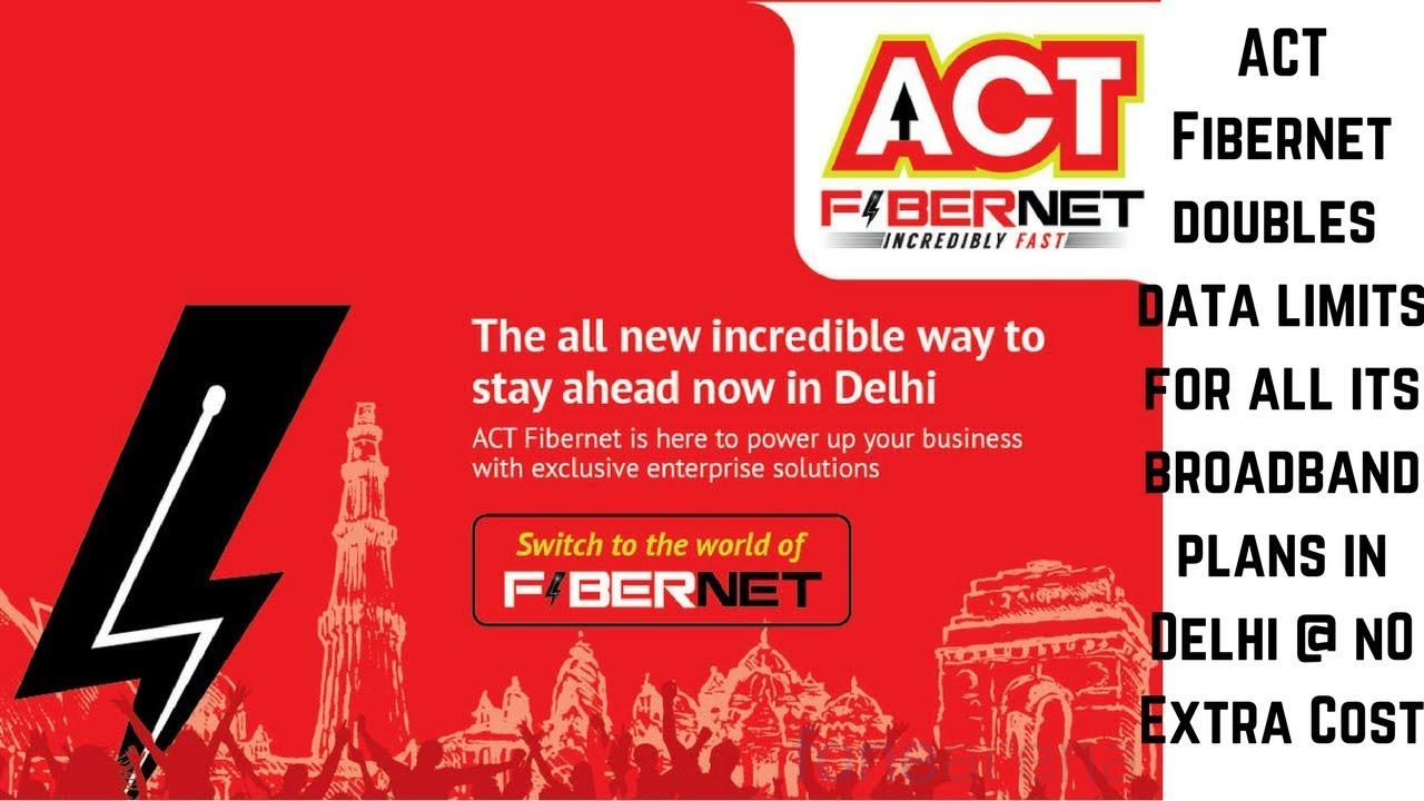 act fibernet doubles data limits for all broadband plans in delhi
