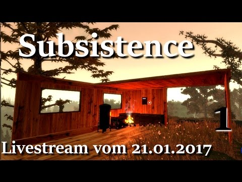Subsistence  Das Looten beginnt Livestream 21.01.2017 Gameplay Deutsch German