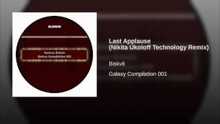 Last Applause (Nikita Ukoloff Technology Remix)