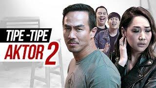 TIPE-TIPE AKTOR 2 feat. BCL, JOE TASLIM