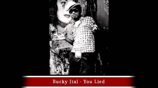 Watch Bucky Ital You Lied video
