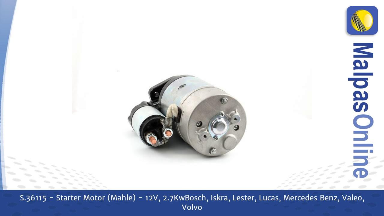 Starter Motor- 12V, 2 7Kw (Mahle) Bosch, Iskra, Lester, Lucas, Mercedes  Benz, Valeo, Volvo
