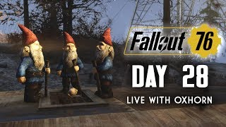 Day 28 of Fallout 76 - Live with Oxhorn