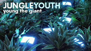 YOUNG THE GIANT - JUNGLE YOUTH LYRICS