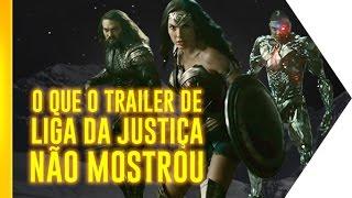 O que o trailer de Liga da Justiça não mostrou | OmeleTV