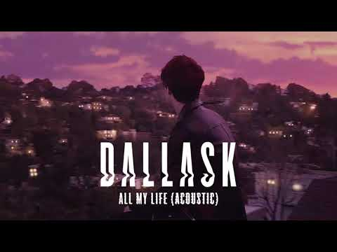 DallasK - All My Life [Acoustic]