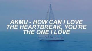 AKMU - 'How CanI Love TheHeartbreak, You're The One I Love' Easy Lyrics