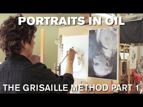 Painting the Portrait: The Grisaille Method in Oil Part 1