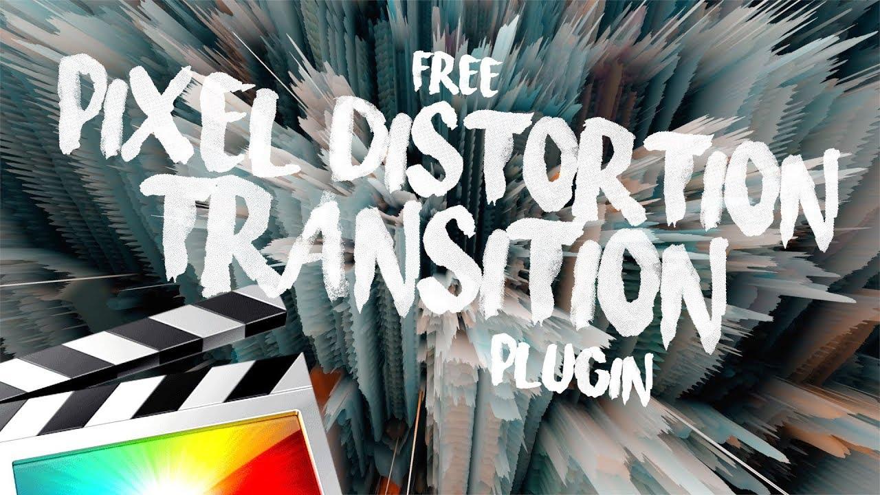 FREE PIXEL DISTORTION TRANSITION - FINAL CUT PRO X