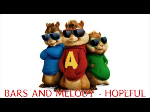 Bars and Melody - Hopeful (Chipmunks version)
