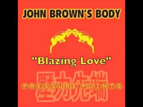 John brown s body blazing love
