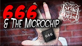 The Israelites: 666 & The Microchip