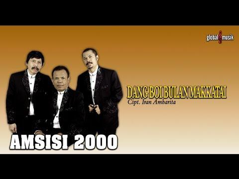 AMSISI 2000 - Dang Boi Bulan Makkatai - Cipt. Iran Ambarita