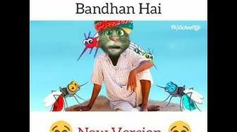 Comedy song ye bandhan to Pyar ka bandhan hai