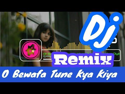 Oh Bewafa Tune Kya Kiya Tujhe Pyar Kiya Ya Maar Diya Remix  || Dj King Rahul