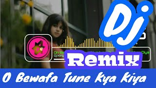 Gambar cover Oh Bewafa Tune Kya Kiya Tujhe Pyar Kiya ya Maar Diya Remix  || dj king Rahul