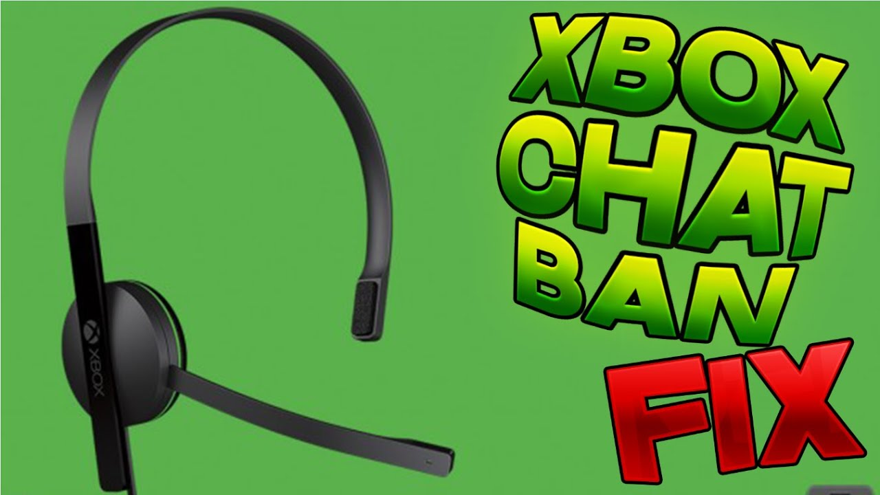 How To Fix Xbox One Chat Ban Xbox Communication