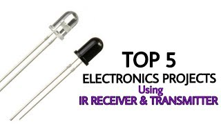 Top 5  electronics Projects using IR Transmitter & Receiver Led