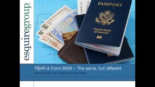 FBAR \u0026 Form 8938  The Same But Different