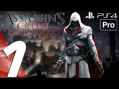 Assassin's Creed Brotherhood Remastered - Gameplay Walkthrough Part 1 - Prologue (PS4 PRO)