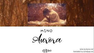 MINO - Aurora LYRICS - Han Rom Eng ll lyricgirlx