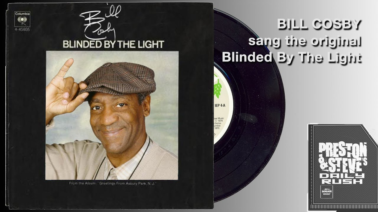 Bill Cosby Originally Sang Blinded By The Light Preston Steve S Daily Rush