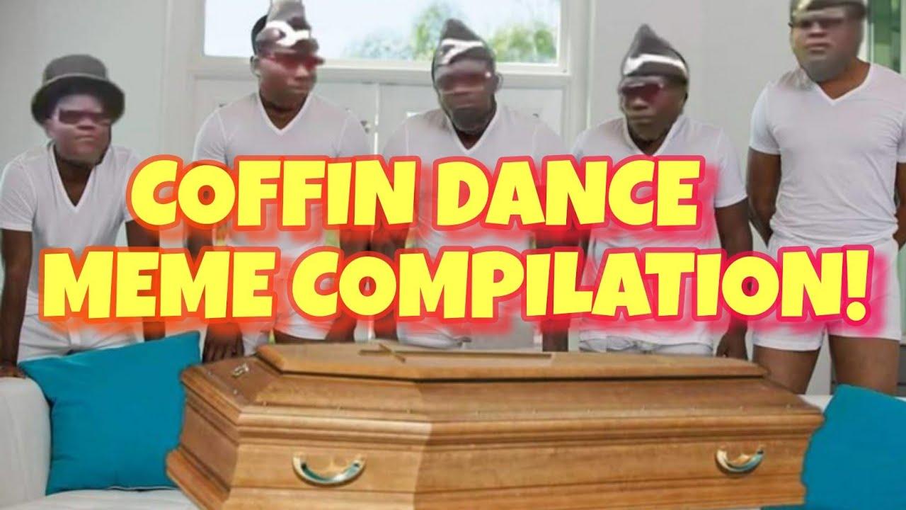 COFFIN DANCE MEME COMP!!!