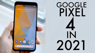 Google Pixel 4 In 2021! (Still Worth It?) (Review)
