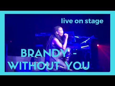 Brandy - Without You (HD Live @indigo2 London) June 28 2016  MalcolmMusic