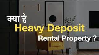 Heavy deposit rental kya hai | Kaise milta hai heavy deposit property | Heavy Deposit