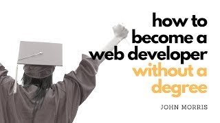 How to become a web developer without a degree