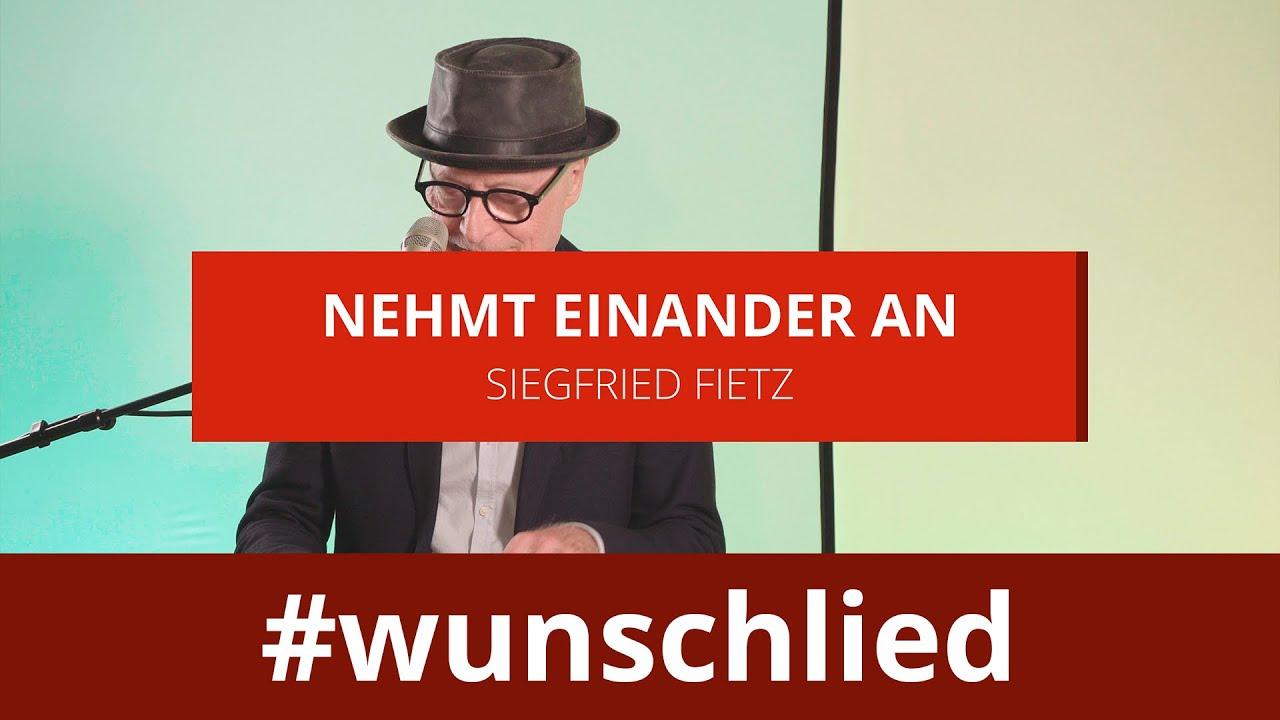 Siegfried Fietz singt 'Nehmt einander an' #wunschlied