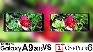 Samsung Galaxy A9 (2018) Vs Oneplus 6 Camera Test
