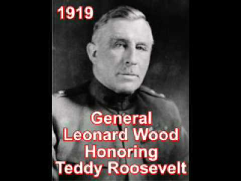 General Leonard Wood Honoring Teddy Roosevelt & A Message