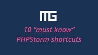 10 must know PHPStorm shortcuts // UWPDE