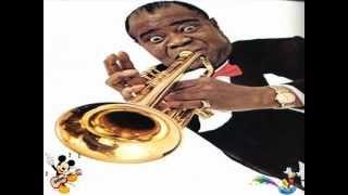 Zip-A-Dee-Doo-Dah- Louis Armstrong