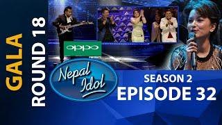 NEPAL IDOL II SEASON 2 II GALA ROUND 18 II EPISODE 32 II AP1HD