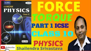What is Force Concise Physics Class 10 ICSE TORQUE Shailendra Srivastava - PART 1