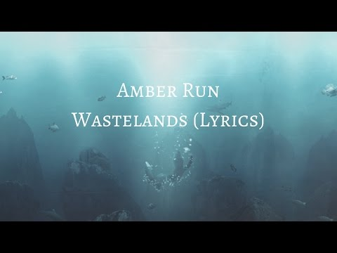 Amber Run - Wastelands (Lyrics)