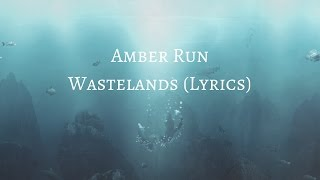 Gambar cover Amber Run - Wastelands (Lyrics)
