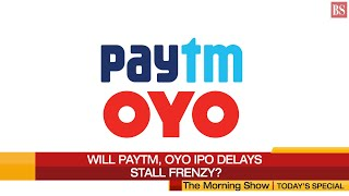 IPOs: From Paytm to Oyo, complaints are holding up key clearances