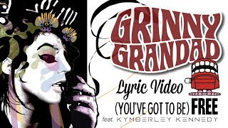 Grinny Grandad - (You've Got To Be) FREE - [ Official Lyrics Video ]