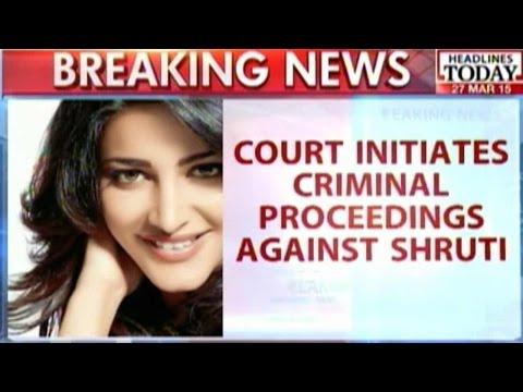 Shruti Haasan Accused: Court Initiates Criminal Proceedings