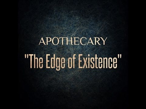 Apothecary - The Edge of Existence (Lyric Video)