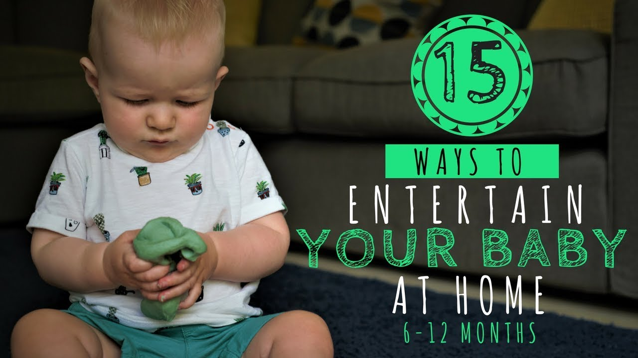 How to Entertain Your Baby at Home   INDOOR BABY ACTIVITIES