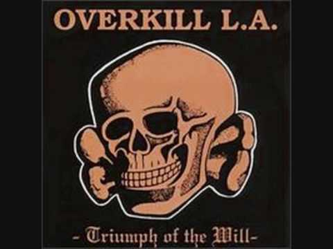 Overkill L.A - What Do You Want