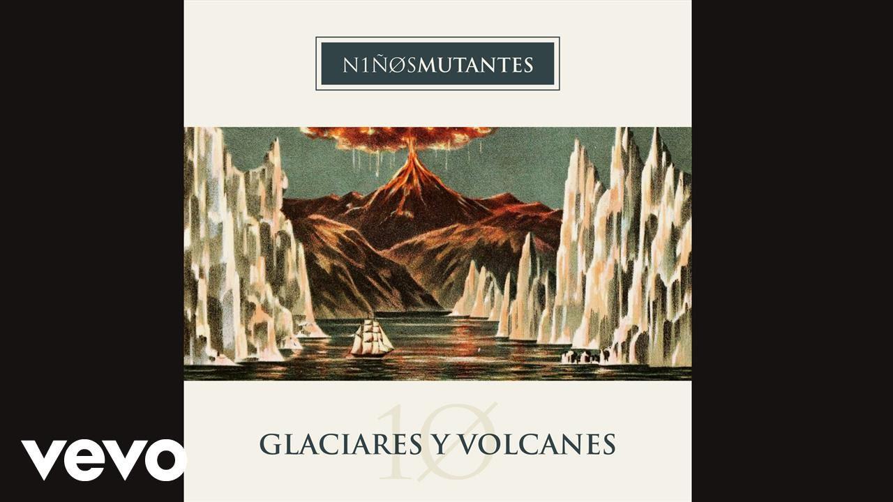 ninos-mutantes-glaciares-y-volcanes-ninosmutantesvevo