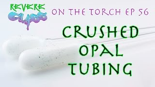 Crushed Opal Tubing with FishManGlass